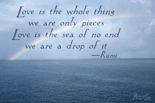 Love is whole thing - Rumi